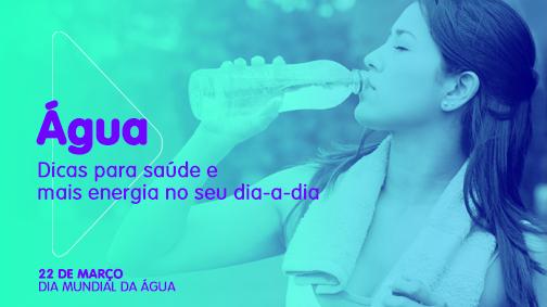 Água, dicas de saúde para seu dia-a-dia
